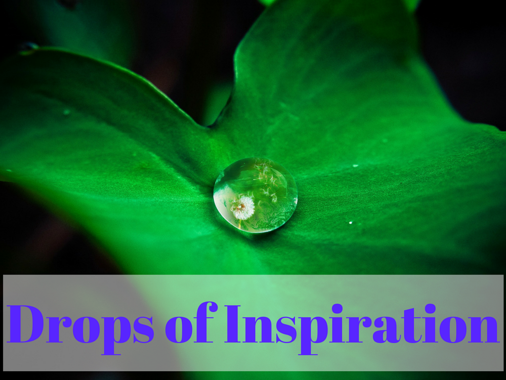 Drops of Inspiration